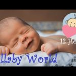 ❤ 12 HOURS ❤ Baby lullaby songs go to sleep – Toddler music – Lullaby for Babies to go to Sleep