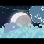 🌸 12 HOURS 🌸 Dolphin Baby LULLABY songs go to sleep | Kids Music | LULLABY for Babies to go to Sleep