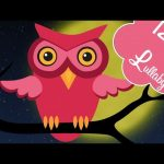 💞 12 HOURS 💞 OWL LULLABY for Babies to go to Sleep | Songs for Kids | Baby LULLABY songs go to sleep